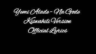 Yemi Alade - Na Gode (Swahili Lyrics)