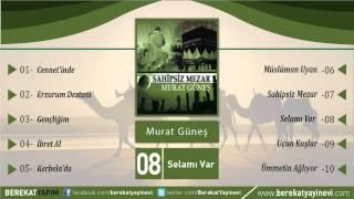 Murat Güneş - Selamı Var