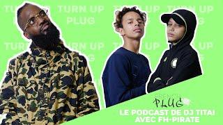 Le Podcast De Dj Titai Avec FH Pirate !