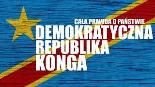 DEMOKRATYCZNA REPUBLIKA KONGA – CAŁA PRAWDA