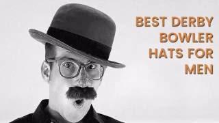 Best Derby Bowler Hats For Men