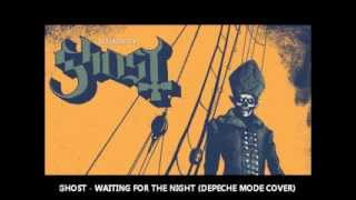 Ghost - Waiting for the Night (Depeche Mode Cover)