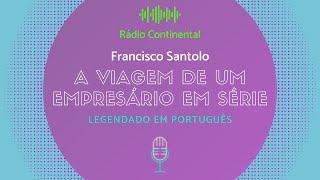 Francisco Santolo na Rádio Continental: a viagem de um empresário em série
