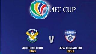 Air Force Club(IRAQ) Vs JSW Bengaluru(INDIA) Full Highlights-AFC Cup Final 2016
