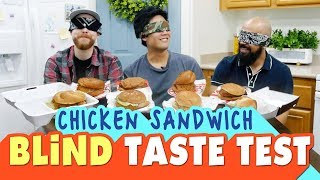 Chicken Sandwich Blind Taste Test!
