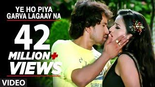 Ye Ho Piya Garva Lagaav Na (Bhojpuri Hot Video Song) Ft