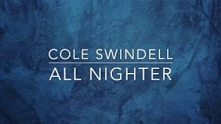 Cole Swindell - All Nighter (Lyrics)