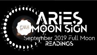 ARIES MOON SIGN September Full Moon READINGS 2019