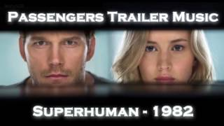 Passengers Trailer Music #1(Superhuman - 1982)