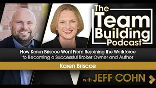 How Karen Briscoe Went From Rejoining the Workforce to Becoming a Successful Broker Owner and Author