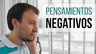 Video: Pensamientos Negativos - Cómo Controlarlos [6 Estrategias]