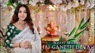 JAI GANESH DEVA Neeti Mohan I Dipesh Varma |