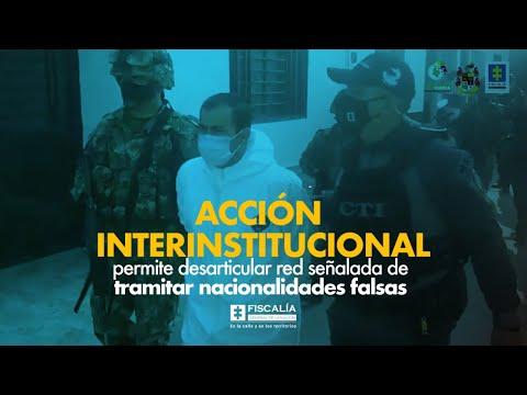 Fiscal Francisco Barbosa: Desarticulada red señalada de tramitar nacionalidades falsas