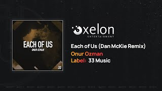 Onur Ozman - Each of Us (Dan McKie Remix) [Full Length Audio]