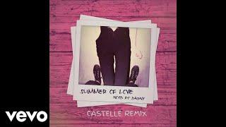 NOTD - Summer Of Love (Castelle Remix) ft. Dagny