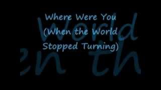 Where Were You When the World Stopped Turning by Alan Jackson, Lyrics.