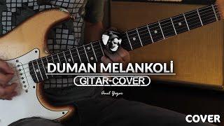 Duman - Melankoli (Gitar Cover)