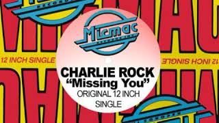 Charlie Rock - Missing You (Extended Club Mix) 1990