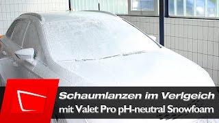 Schaumlanzen im Vergleich - Kärcher FJ6, CLARET und No-Name mit Valet PRO Snow Foam
