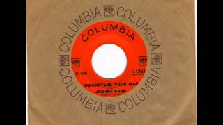 JOHNNY CASH -  DARK AS A DUNGEON -  UNDERSTAND YOUR MAN   - COLUMBIA 4 42964