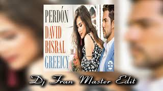 David Bisbal Ft Greeicy    Perdón  (dj Fran Master Edit)