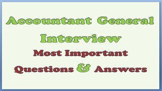 Accountant General Interview Questions and Answers