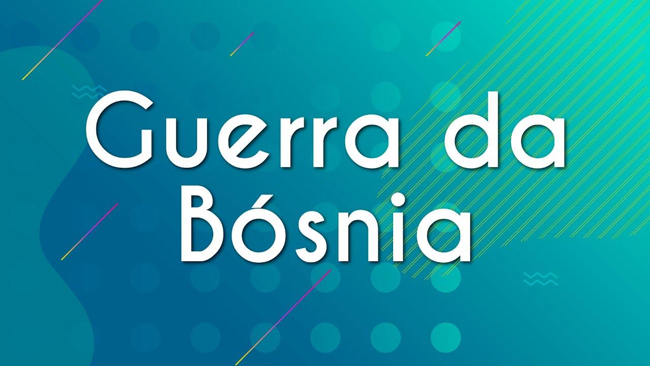 Guerra da Bósnia
