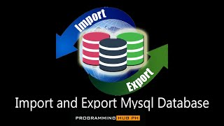 How to Import | Export Database Tutorial using Mysql
