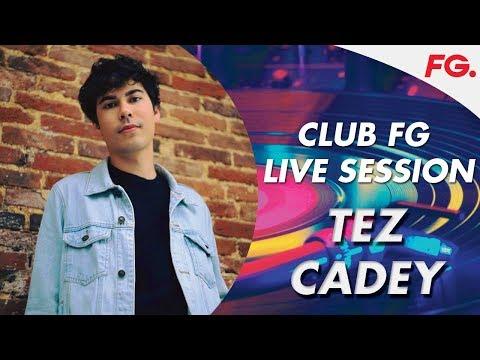 TEZ CADEY   CLUB FG   LIVE DJ MIX   RADIO FG