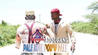 """PALE KOTE POUW PALE """" ATOUGANG & PEDEFO"""""""