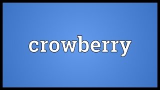 Crowberry Meaning