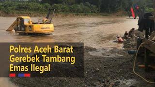 Polda Aceh Gerebek Tambang Emas Ilegal di Sungai Mas