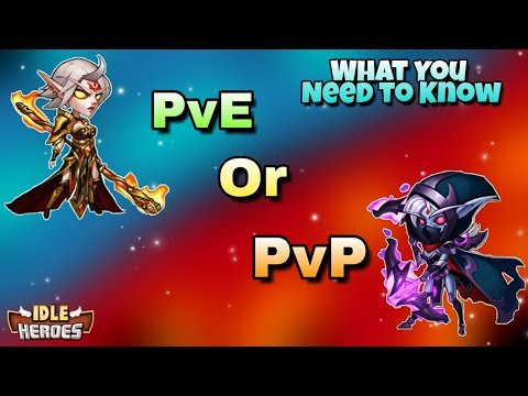 Idle Heroes Guide - Should You Build Your Team For PvE or PvP