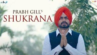 Prabh Gill Shukrana Official Mp3 2018