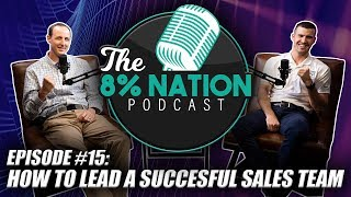 Episode #15: How To Lead A Successful Sales Team!