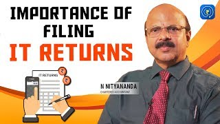 Income Tax Returns - Importance of Filing IT Returns by Chartered Accountant N Nityananda