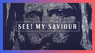 See! My Saviour - Resurrection Sunday 2015