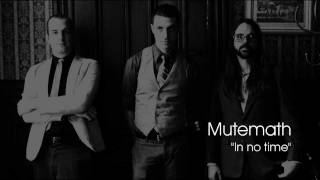 Mutemath - In No Time (High Quality Mp3)