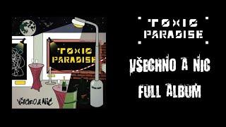 Video TOXIC PARADISE - Všechno a Nic (FULL ALBUM 2020)