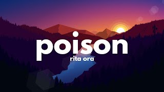 Rita Ora - Poison (Lyrics)