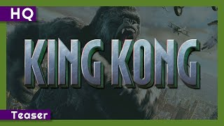 Trailer of King Kong (2005)