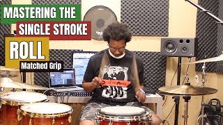 MASTERING The SINGLE STROKE W MATCHED GRIP