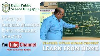 CLASS XII   TOPIC: PEDIGREE ANALYSIS   BIOLOGY   LAB   DPS DURGAPUR