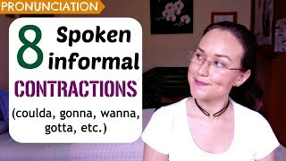 8 Spoken Informal Contractions | Wanna, Lemme, Coulda, Etc.