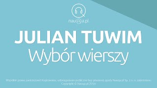 JULIAN TUWIM - wybrane wiersze – streszczenie i opracowanie lektury - nauQa.pl