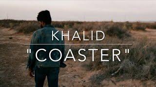 "Khalid ""Coaster"" Lyric Video"