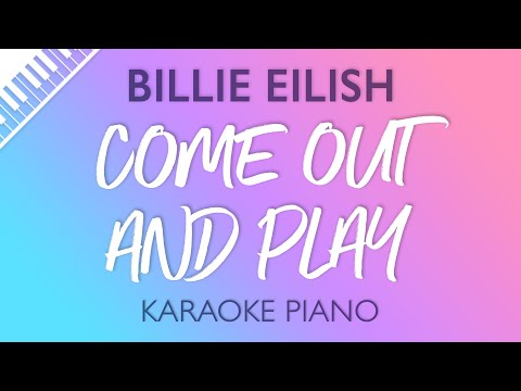 Sing2piano Come Out And Play Originally Performed By Billie Eilish Piano Karaoke Version