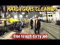 Mardi Gras cleanup- Incredibly tough Dirty Job