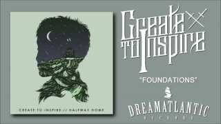 Create To Inspire - Foundations (Dream Atlantic Records)