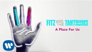 Fitz and the Tantrums - A Place for Us [Official Audio]